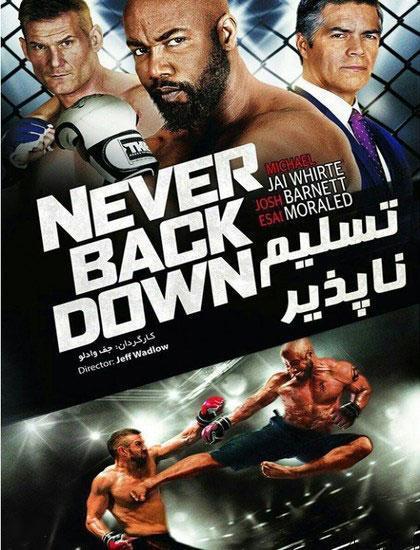 دانلود فیلم Never Back Down 2016 تسلیم ناپذیر با دوبله فارسی
