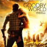8 17 150x150 - دانلود فیلم بدرود دنیا Goodby world با دوبله فارسی
