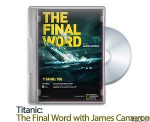 1361416598 titanic the final word with james cameron 2012 300x244 - دانلود Titanic: The Final Word with James Cameron 2012 - مستند تایتانیک: اخرین کلمه با جیمز کامرون