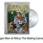 14 9 150x150 - دانلود Tiger Man of Africa: The Mating Game 2011 - مستند مرد ببر در افریقا: بازی جفت گیری