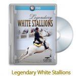 1525627795 legendary white stallions 2013 150x150 - دانلود Legendary White Stallions 2013 - مستند اسب های سفید افسانه ای