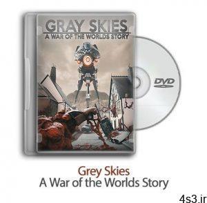 دانلود Grey Skies: A War of the Worlds Story - بازی آسمانهای خاکستری: داستان جنگ دنیاها سایت 4s3.ir
