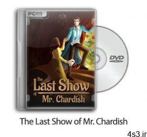 دانلود The Last Show of Mr. Chardish - بازی آخرین نمایش آقای چاردیش سایت 4s3.ir
