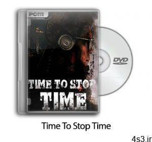 دانلود Time To Stop Time - بازی زمان برای متوقف کردن زمان سایت 4s3.ir