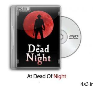 دانلود At Dead Of Night - بازی در شب مرده سایت 4s3.ir