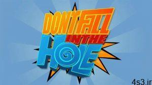 """دانلود Don't Fall in the Hole 3.1 – بازی اعتیادآور """"در سوراخ نیفت"""" اندروید + دیتا سایت 4s3.ir"""
